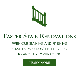 Faster Stair Renovations | Learn More